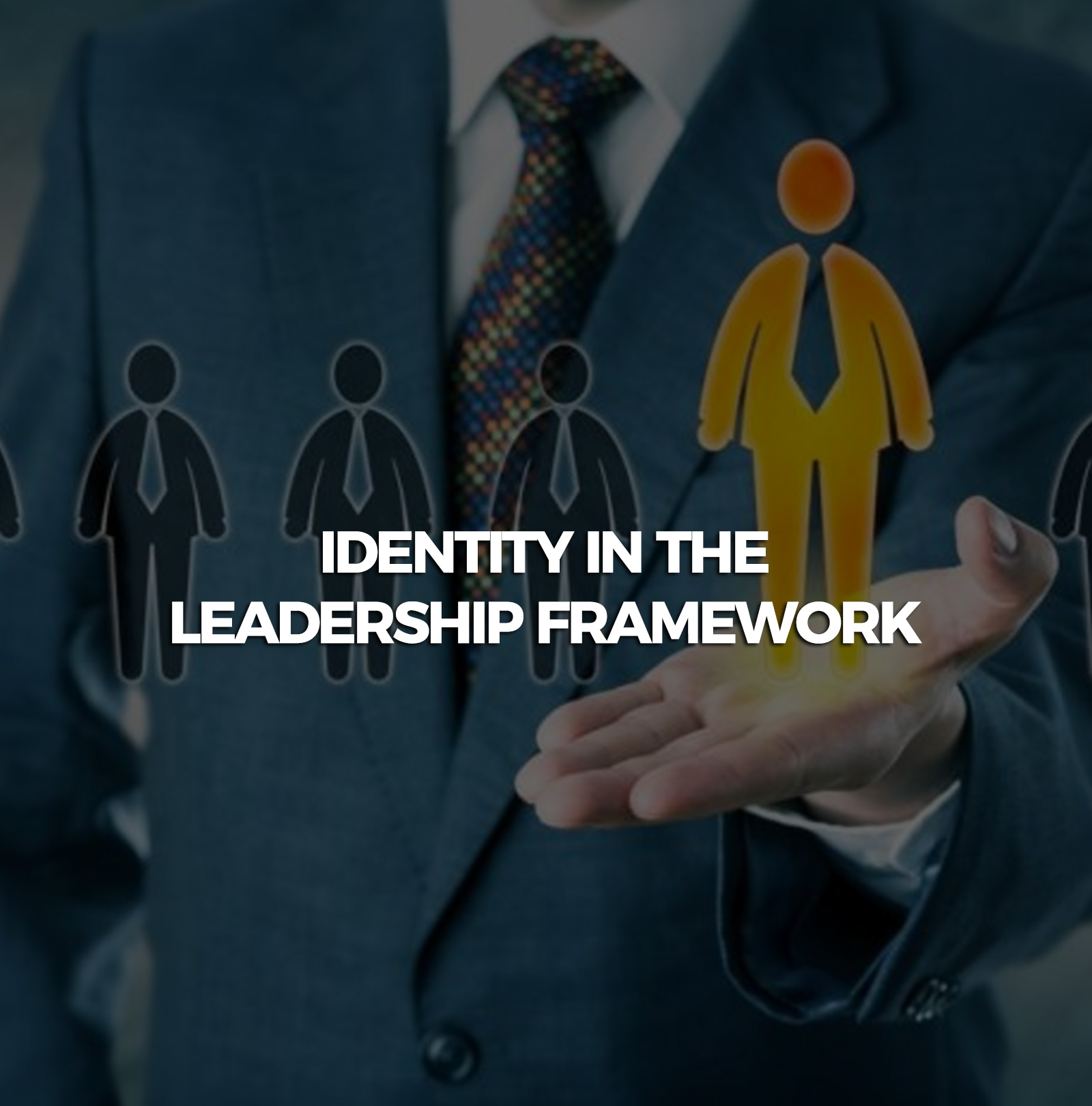 identity-in-the-leadership-framework